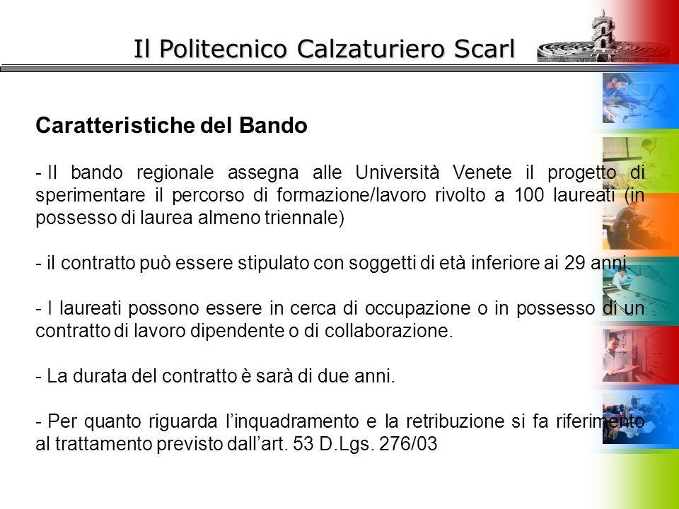 Il Politecnico Calzaturiero Scarl Caratteristiche del Bando - Il bando regionale assegna alle Università Venete il progetto di sperimentare il percors