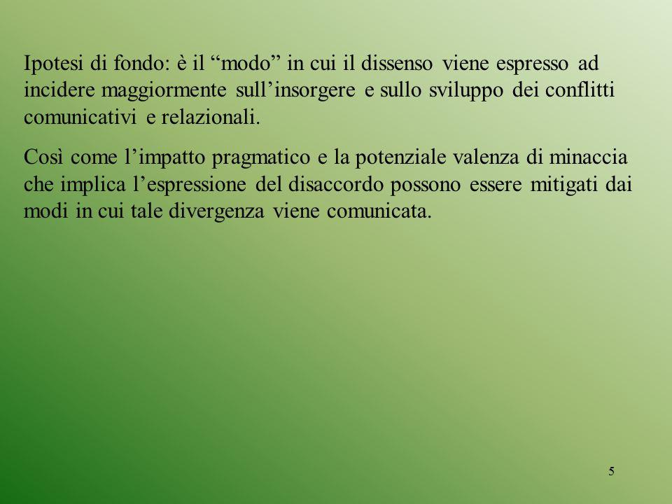 6 (Stame 1999) Consenso (contenuti) Accordo Avvicinamento (relazione) Dissenso (contenuti) Disaccordo Allontanamento (relazione) Dinamiche accordo/disaccordo