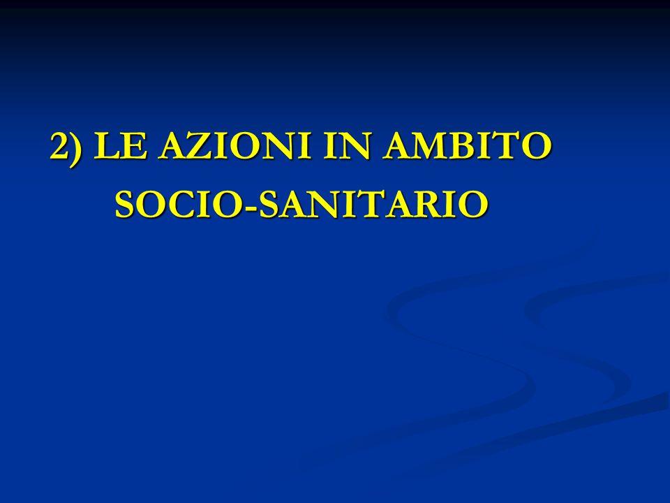 2) LE AZIONI IN AMBITO SOCIO-SANITARIO
