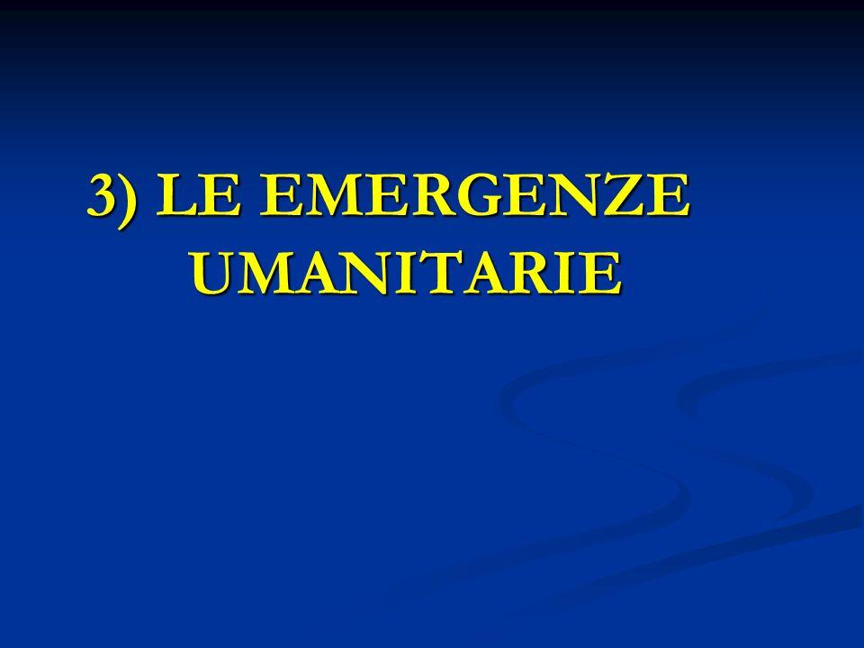 3) LE EMERGENZE UMANITARIE