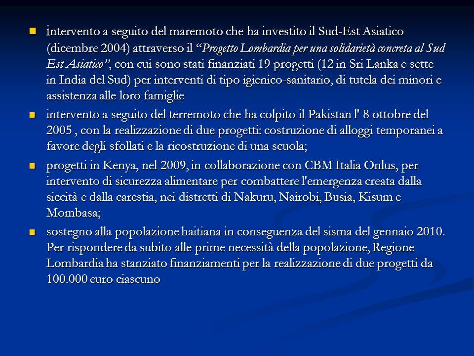 """i ntervento a seguito del maremoto che ha investito il Sud-Est Asiatico (dicembre 2004) attraverso il """"Progetto Lombardia per una solidarietà concreta"""