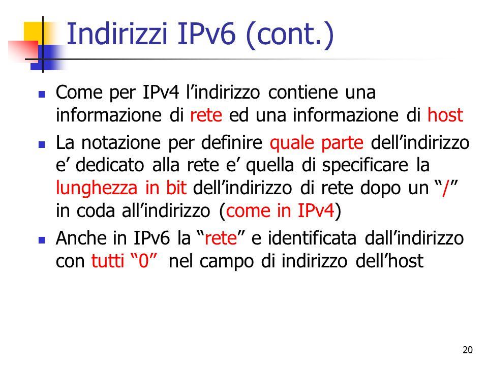 21 Pacchetto IPv6 Il pacchetto IPv6 e' costituito da un header di lunghezza fissa (40 byte) ed un campo dati; il campo dati puo' opzionalmente contenere altri header prima dei dati veri e propri
