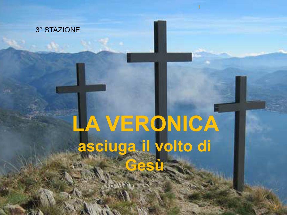 3° STAZIONE LA VERONICA asciuga il volto di Gesù 1 21