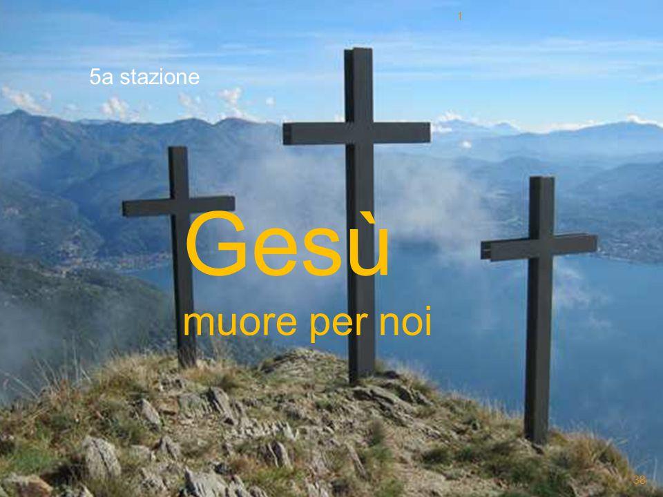 Gesù muore per noi 5a stazione 1 38
