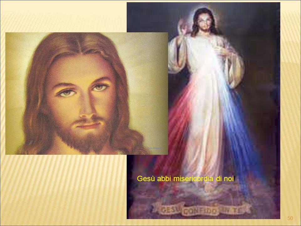 1 50 Gesù abbi misericordia di noi!