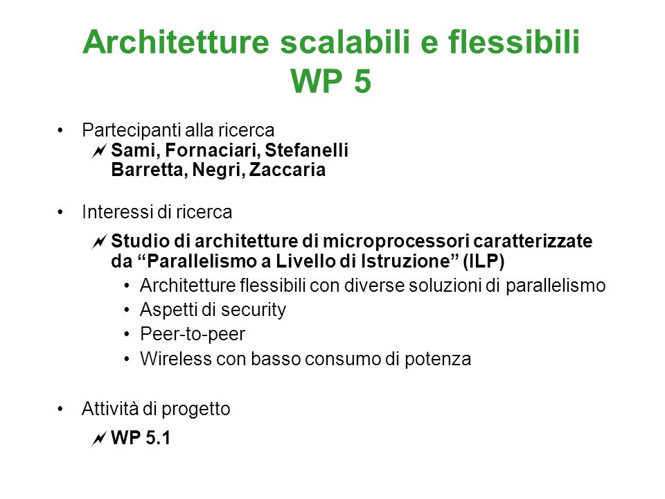 Very Small DataBases (WP 1, WP 5) Partecipanti: C.