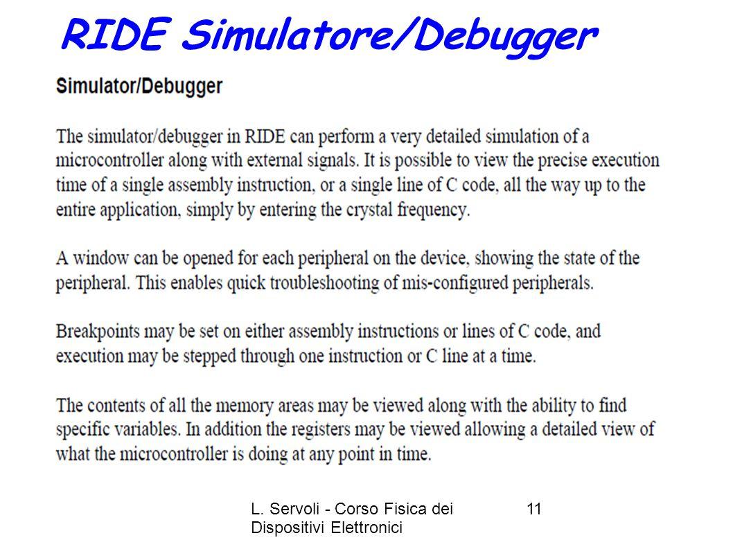 L. Servoli - Corso Fisica dei Dispositivi Elettronici 11 RIDE Simulatore/Debugger