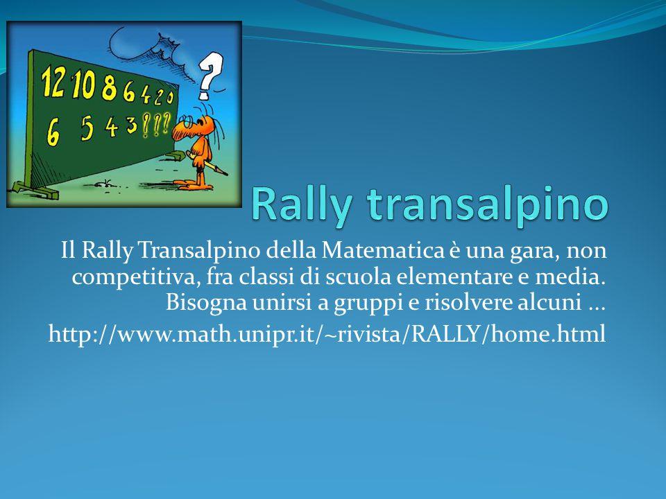 Il Rally Transalpino della Matematica è una gara, non competitiva, fra classi di scuola elementare e media.