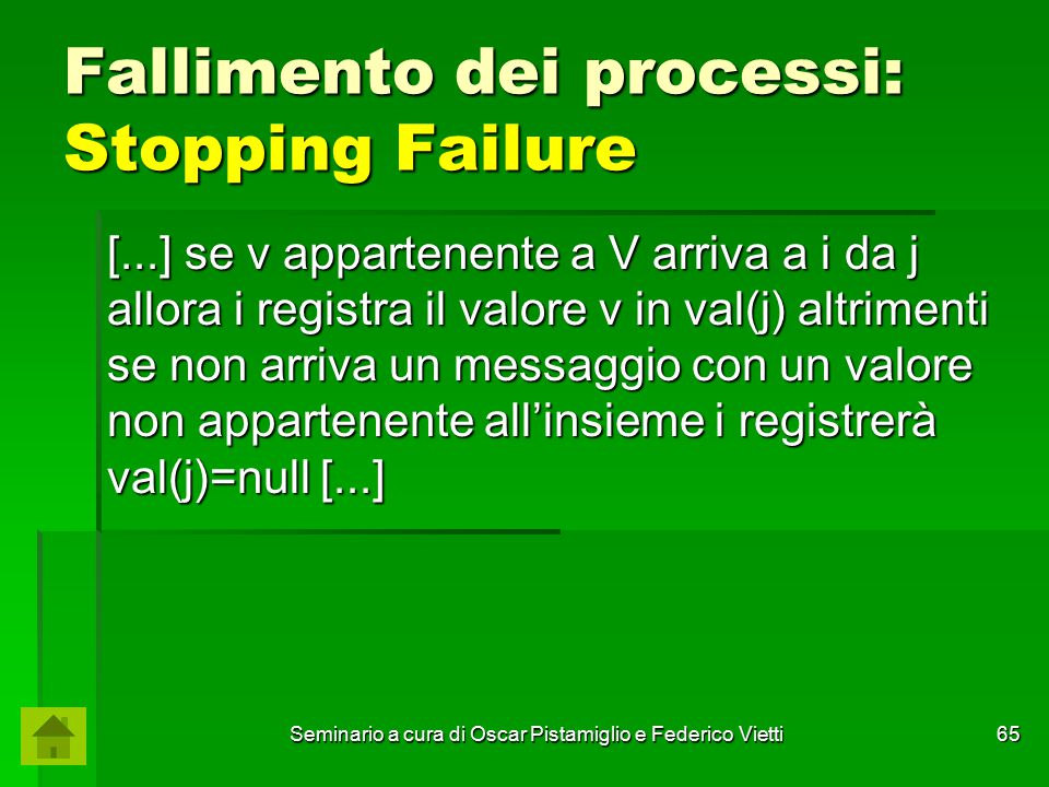 Seminario a cura di Oscar Pistamiglio e Federico Vietti 65 Fallimento dei processi: Stopping Failure [...] se v appartenente a V arriva a i da j allor