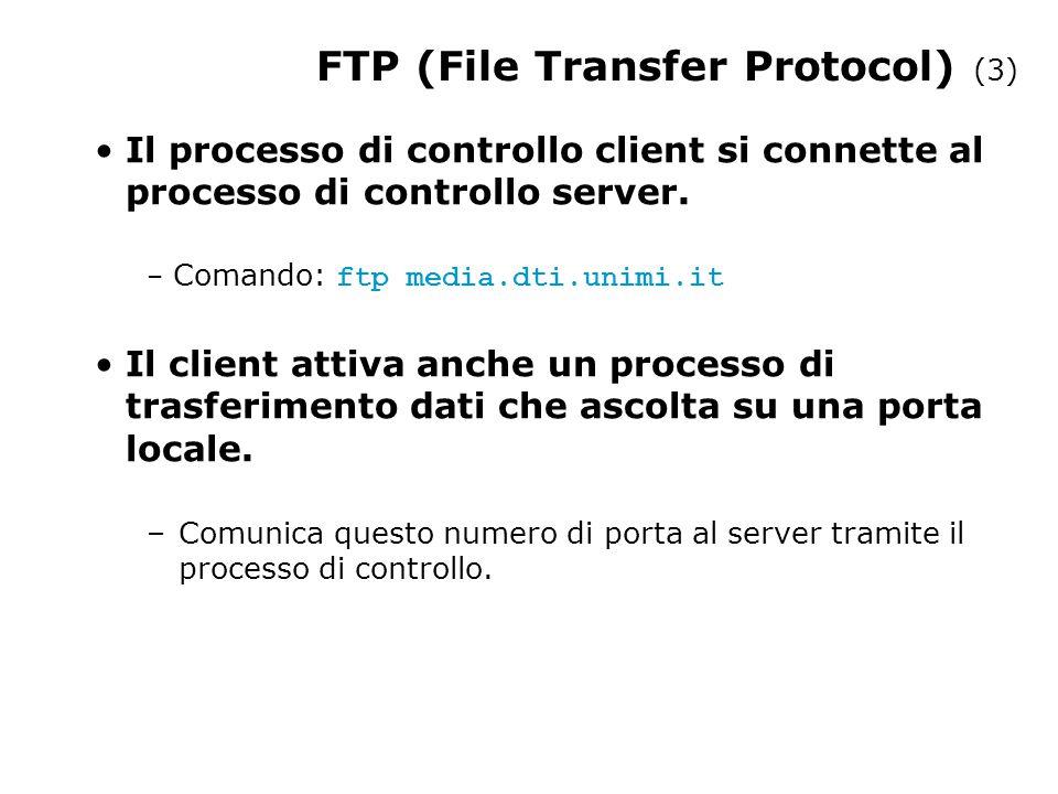 FTP (File Transfer Protocol) (3) Il processo di controllo client si connette al processo di controllo server.