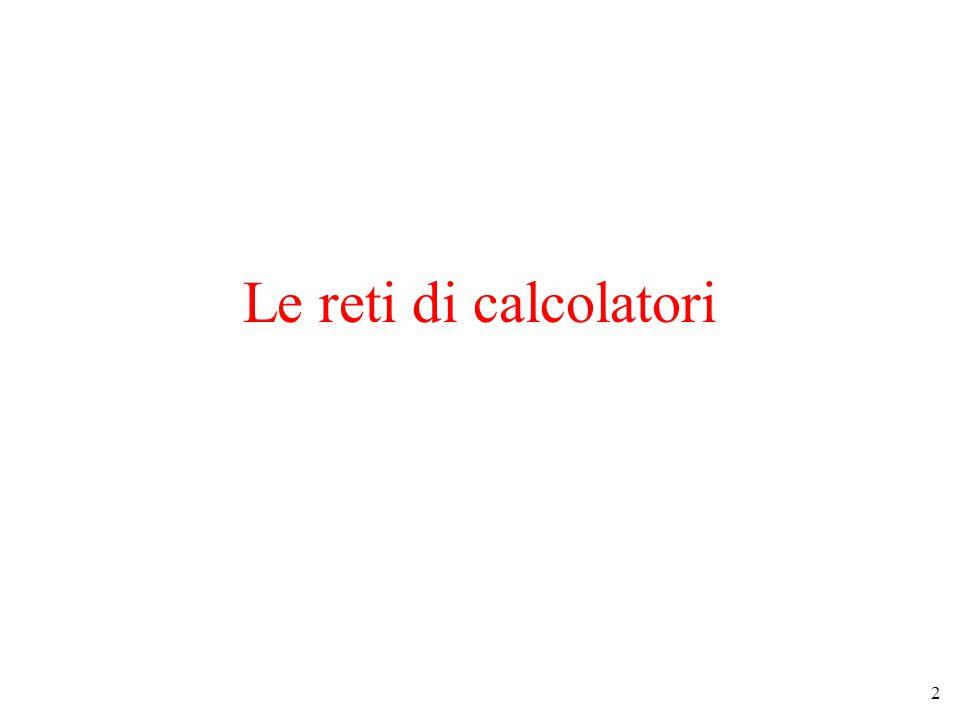 2 Le reti di calcolatori