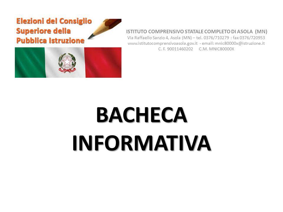 BACHECA INFORMATIVA ISTITUTO COMPRENSIVO STATALE COMPLETO DI ASOLA (MN) Via Raffaello Sanzio 4, Asola (MN) – tel. 0376/710279 : fax 0376/720953 www.is