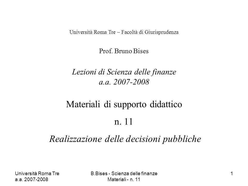 Università Roma Tre a.a. 2007-2008 B.Bises - Scienza delle finanze Materiali - n. 11 1 Università Roma Tre – Facoltà di Giurisprudenza Prof. Bruno Bis