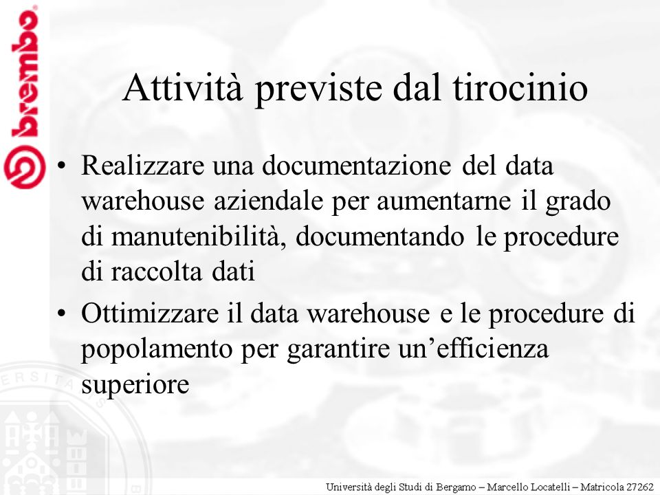 Migrazione del data warehouse e delle relative procedure di popolamento verso un server più potente Ottimizzazione Performance