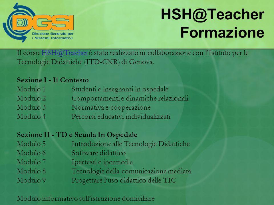 HSH@Teacher Formazione Il corso HSH@Teacher è stato realizzato in collaborazione con l'Istituto per le Tecnologie Didattiche (ITD-CNR) di Genova. Sezi