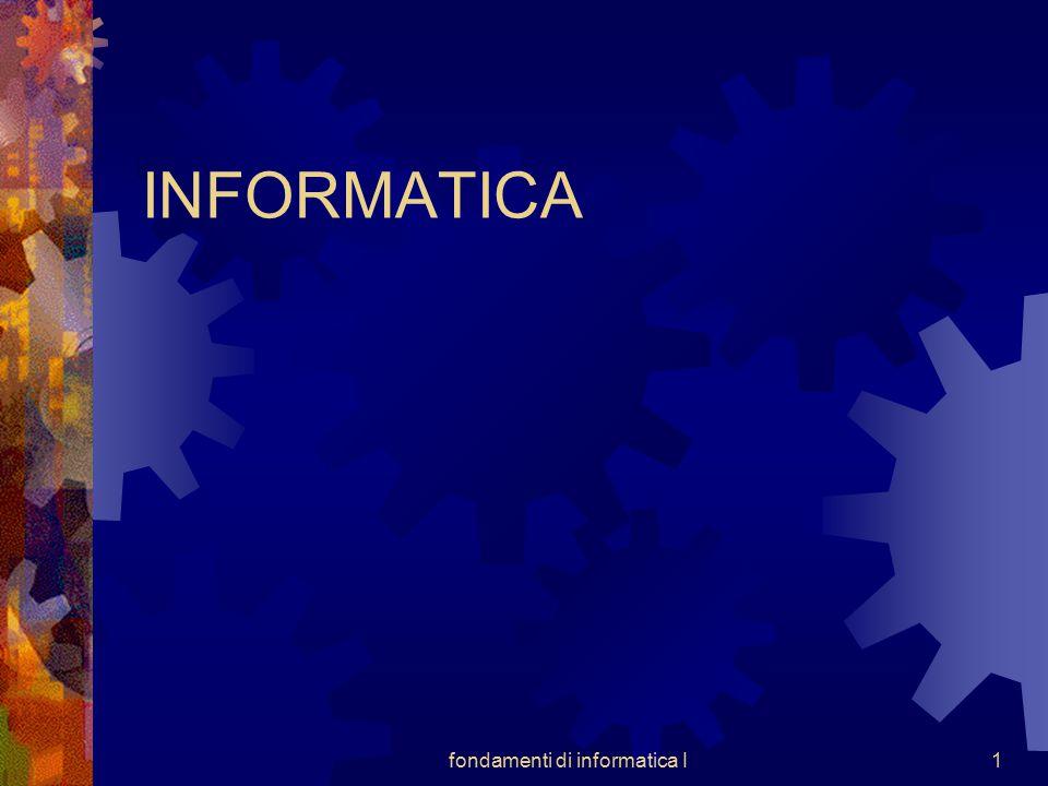 fondamenti di informatica I1 INFORMATICA