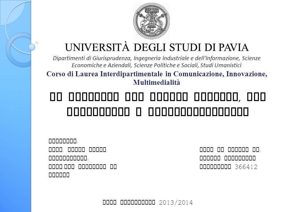 UNIVERSITÀ DEGLI STUDI DI PAVIA UNIVERSITÀ DEGLI STUDI DI PAVIA Dipartimenti di Giurisprudenza, Ingegneria Industriale e dell'Informazione, Scienze Ec