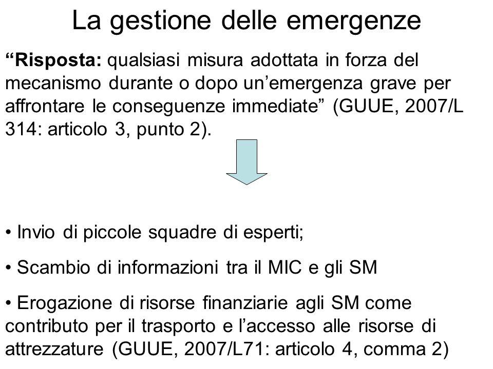 Risposta: qualsiasi misura adottata in forza del mecanismo durante o dopo un'emergenza grave per affrontare le conseguenze immediate (GUUE, 2007/L 314: articolo 3, punto 2).