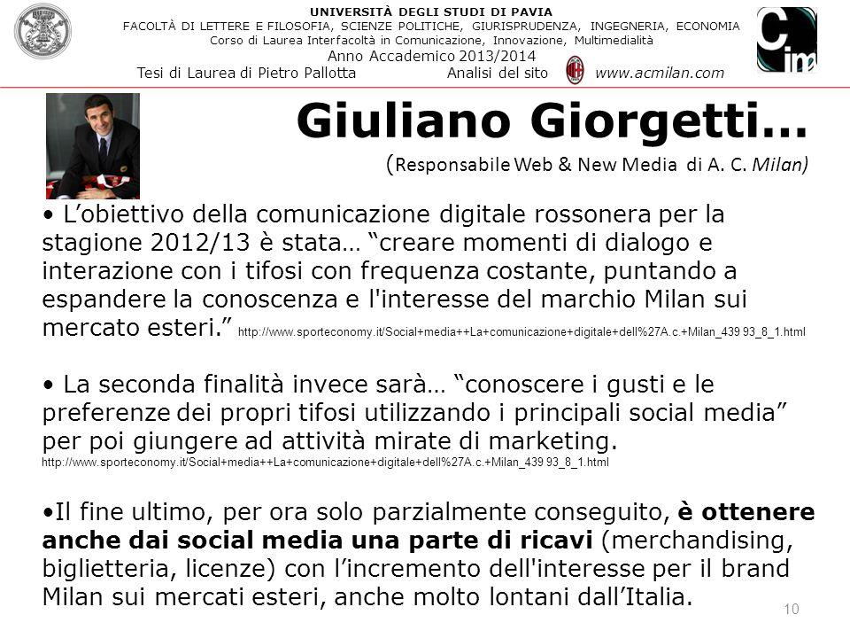 """Giuliano Giorgetti… 10 L'obiettivo della comunicazione digitale rossonera per la stagione 2012/13 è stata… """"creare momenti di dialogo e interazione co"""