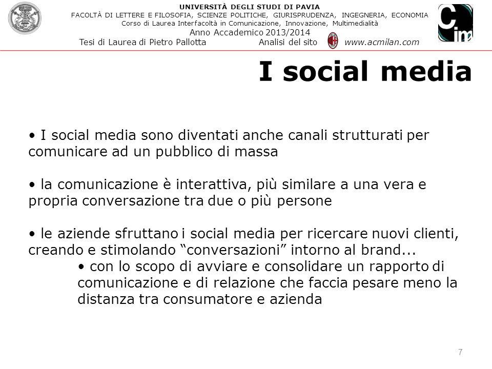 I social media 7 I social media sono diventati anche canali strutturati per comunicare ad un pubblico di massa la comunicazione è interattiva, più sim