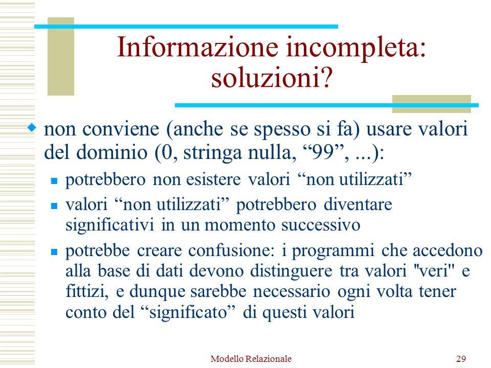 Modello Relazionale29 Informazione incompleta: soluzioni.