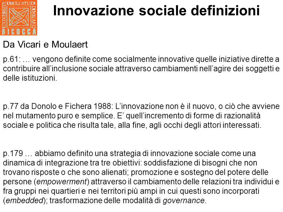 Dal libro bianco su innovazione sociale Il termine innovazione sociale può avere molti sensi.