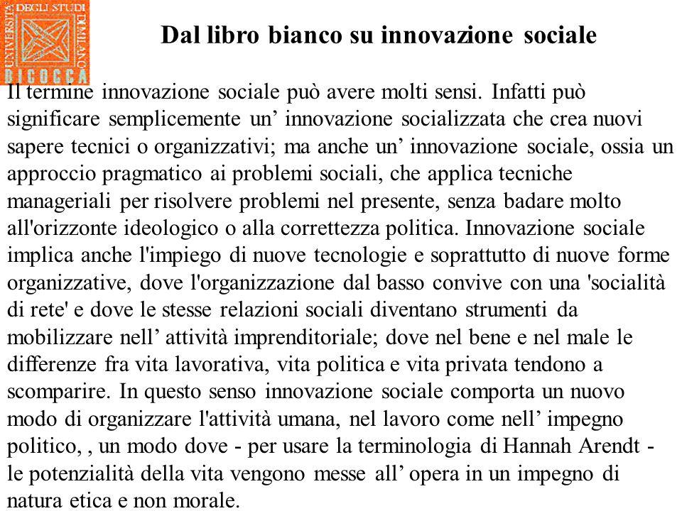 Dal libro bianco sulla innovazione sociale: I sei momenti della innovazione sociale 1.Suggerimenti, ispirazioni e diagnosi.
