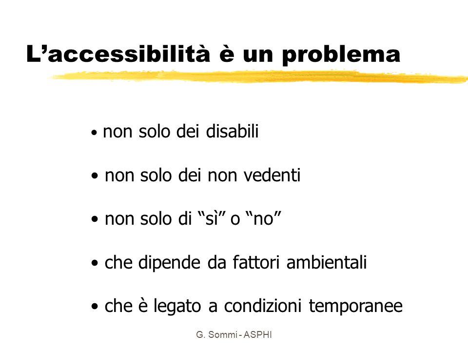 """G. Sommi - ASPHI L'accessibilità è un problema non solo dei disabili non solo dei non vedenti non solo di """"sì"""" o """"no"""" che dipende da fattori ambiental"""