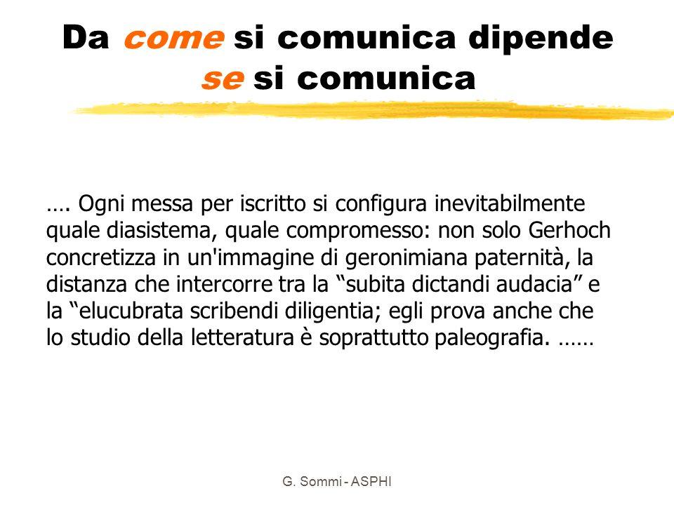 G.Sommi - ASPHI Da come si comunica dipende se si comunica ….