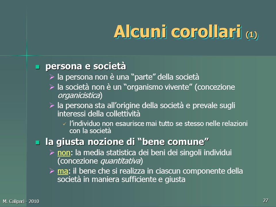 """M. Calipari - 2010 27 Alcuni corollari (1) persona e società persona e società  la persona non è una """"parte"""" della società  la società non è un """"org"""