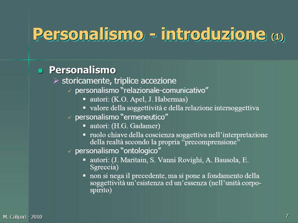 """M. Calipari - 2010 7 Personalismo - introduzione (1) Personalismo Personalismo  storicamente, triplice accezione personalismo """"relazionale-comunicati"""