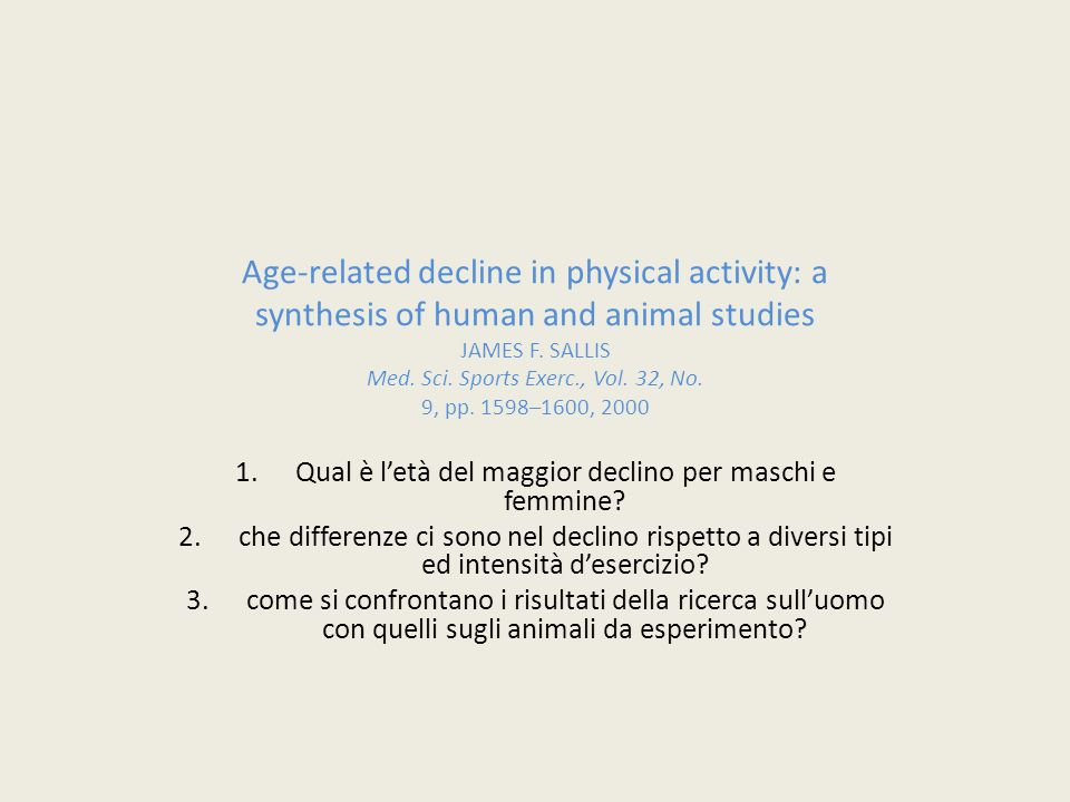 Age-related decline in physical activity: a synthesis of human and animal studies JAMES F.