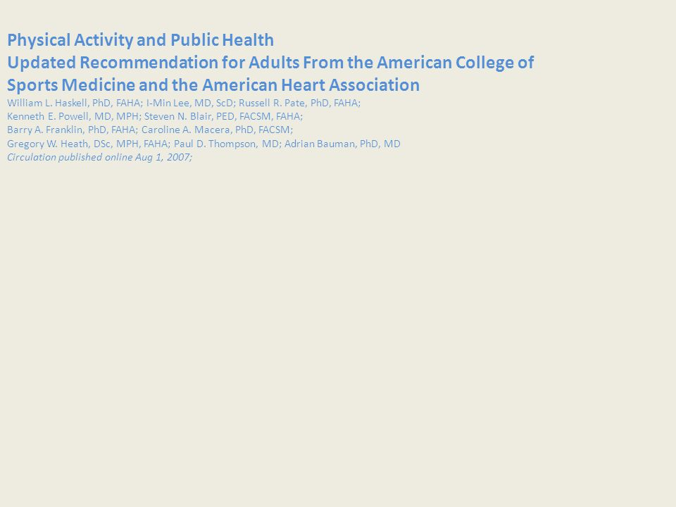 Physical Activity and Public Health Updated Recommendation for Adults From the American College of Sports Medicine and the American Heart Association William L.