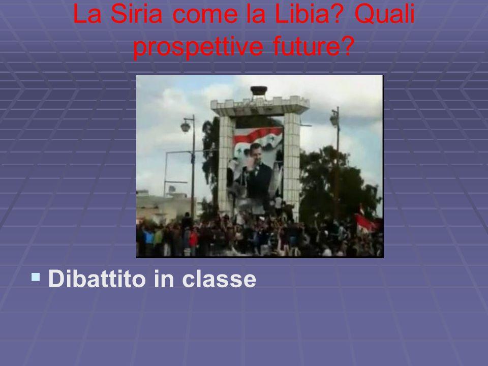 La Siria come la Libia? Quali prospettive future?   Dibattito in classe