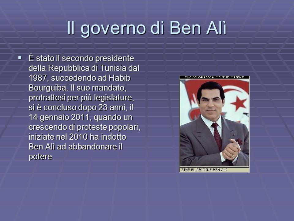 Il governo di Ben Alì  È stato il secondo presidente della Repubblica di Tunisia dal 1987, succedendo ad Habib Bourguiba.