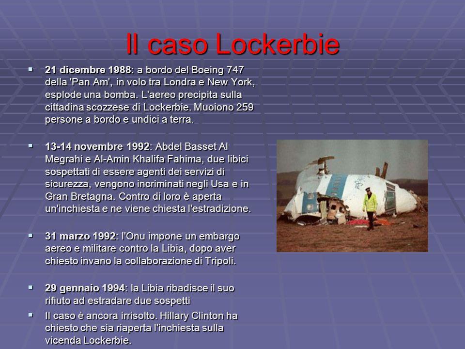Il caso Lockerbie  21 dicembre 1988: a bordo del Boeing 747 della Pan Am , in volo tra Londra e New York, esplode una bomba.