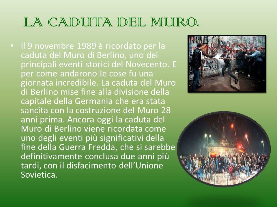 LA CADUTA DEL MURO. Il 9 novembre 1989 è ricordato per la caduta del Muro di Berlino, uno dei principali eventi storici del Novecento. E per come anda