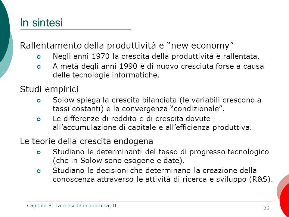 50 Capitolo 8: La crescita economica, II Rallentamento della produttività e new economy Negli anni 1970 la crescita della produttività è rallentata.