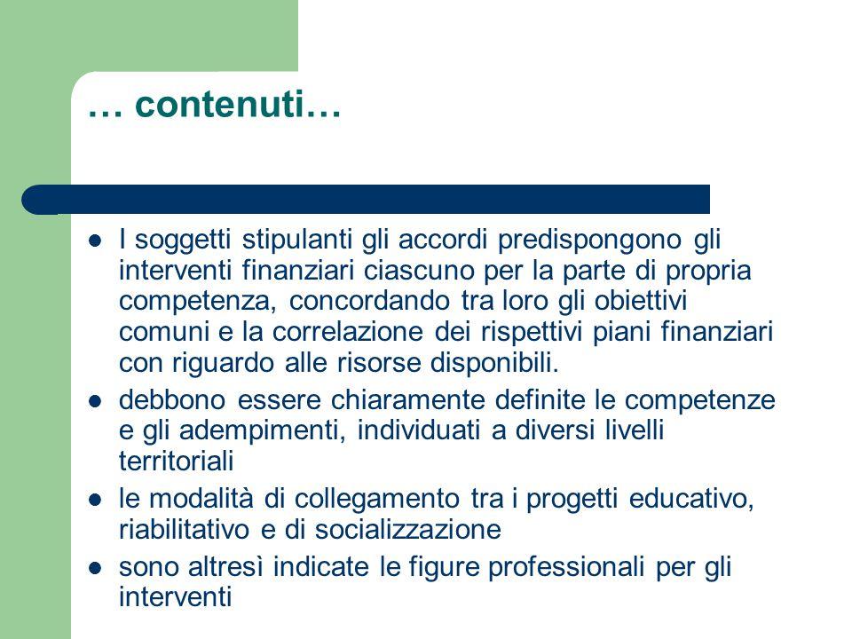 … contenuti… I soggetti stipulanti gli accordi predispongono gli interventi finanziari ciascuno per la parte di propria competenza, concordando tra loro gli obiettivi comuni e la correlazione dei rispettivi piani finanziari con riguardo alle risorse disponibili.