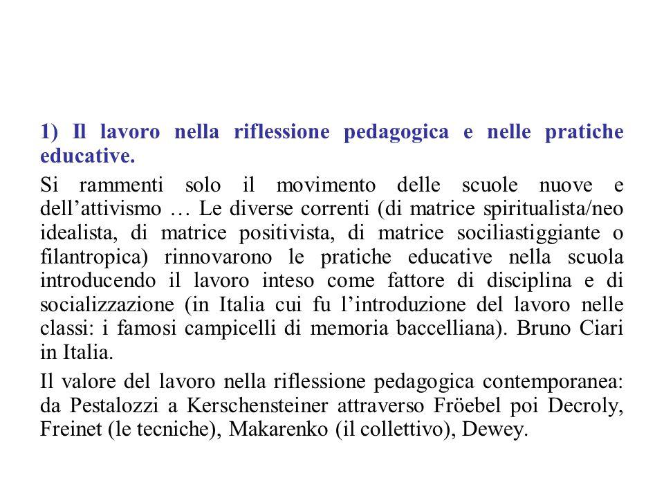 1) Il lavoro nella riflessione pedagogica e nelle pratiche educative.