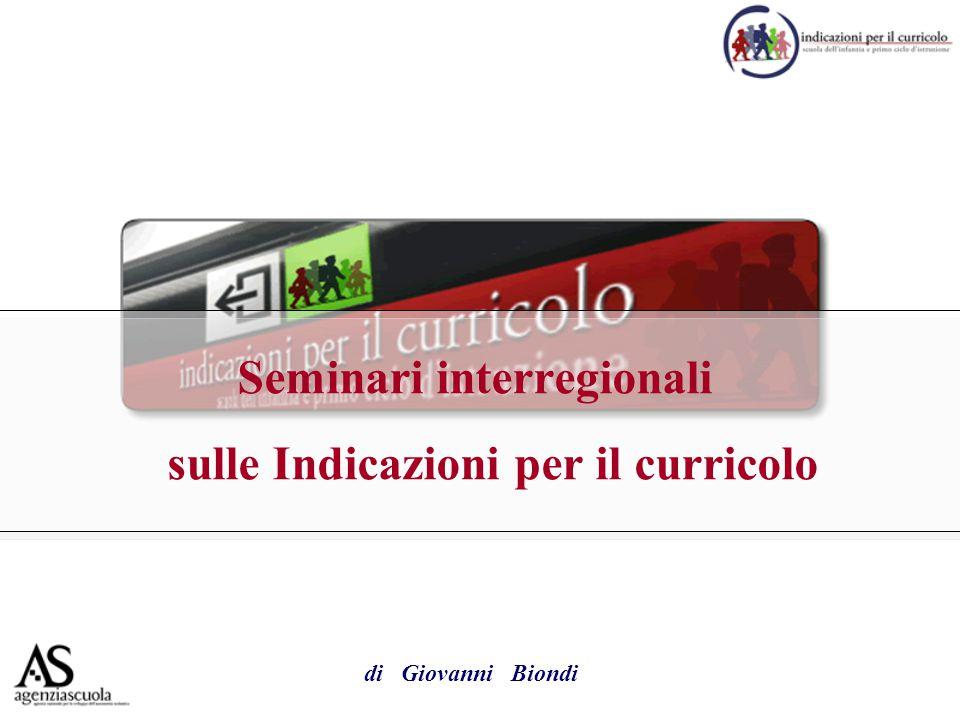 Seminari interregionali sulle Indicazioni per il curricolo di Giovanni Biondi