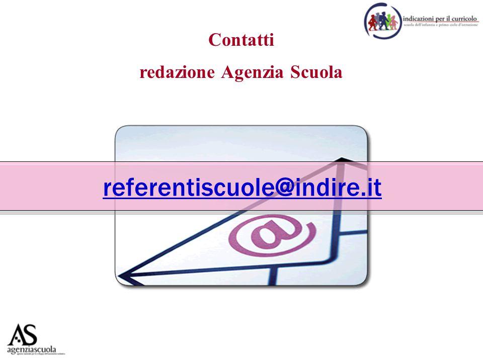 referentiscuole@indire.it Contatti redazione Agenzia Scuola