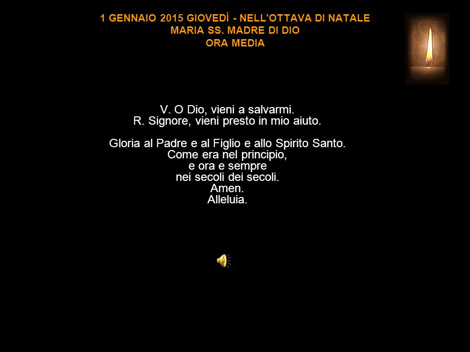 1 GENNAIO 2015 GIOVEDÌ - NELL OTTAVA DI NATALE MARIA SS.