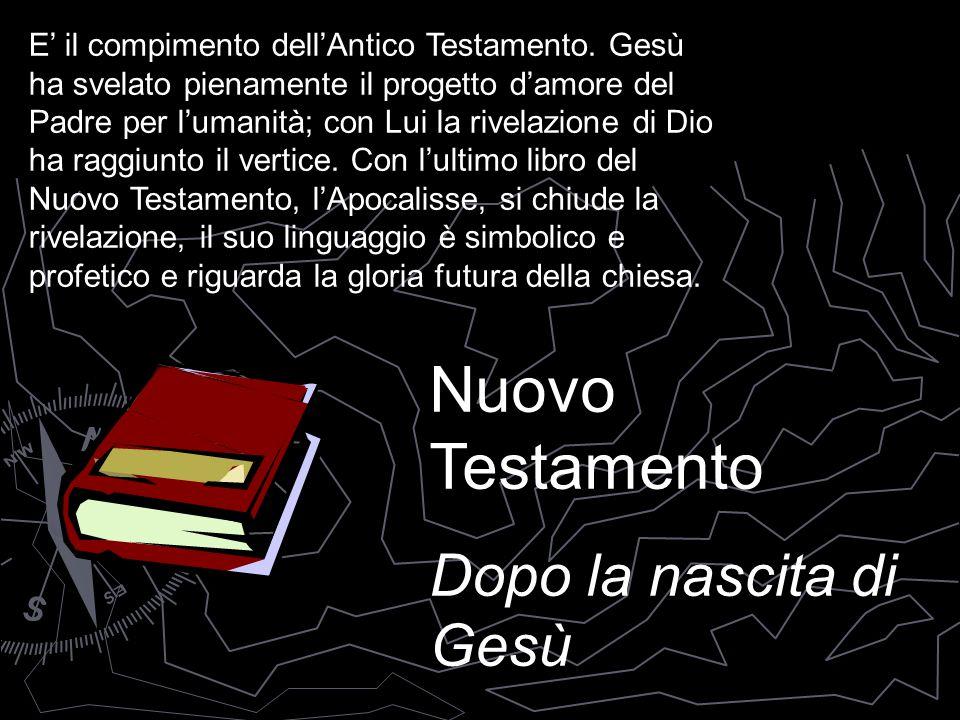 E' il compimento dell'Antico Testamento. Gesù ha svelato pienamente il progetto d'amore del Padre per l'umanità; con Lui la rivelazione di Dio ha ragg