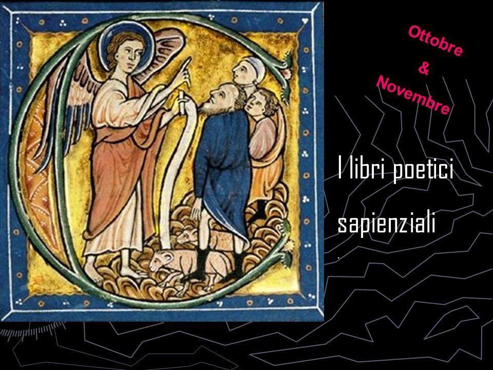 I libri poetici sapienziali. Ottobre & Novembre