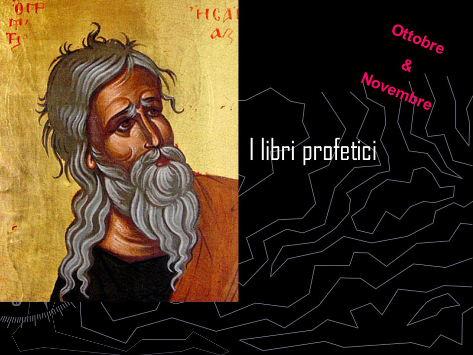 I libri profetici Ottobre & Novembre