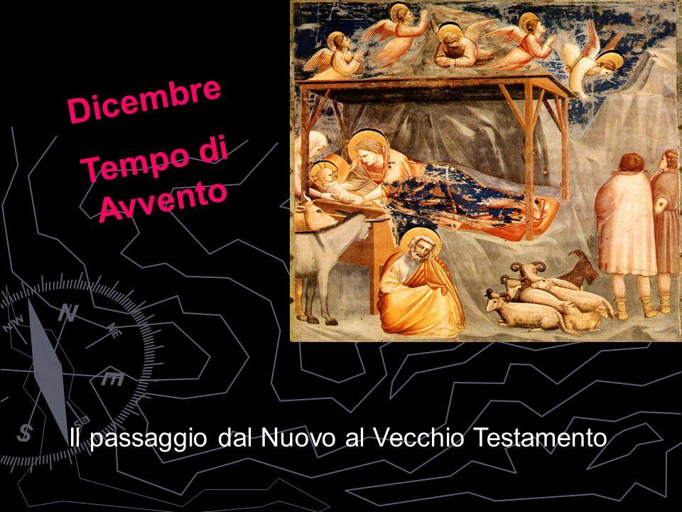 Il passaggio dal Nuovo al Vecchio Testamento Dicembre Tempo di Avvento