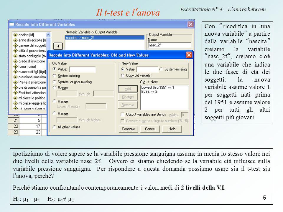 """5 Esercitazione N° 4 – L'anova between Con """"ricodifica in una nuova variabile"""" a partire dalla variabile """"nascita"""" creiamo la variabile """"nasc_2f"""", cre"""