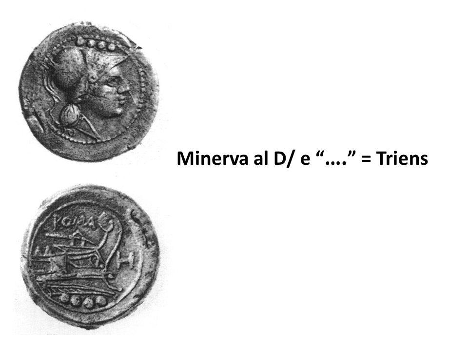 """Minerva al D/ e """" …. """" = Triens"""
