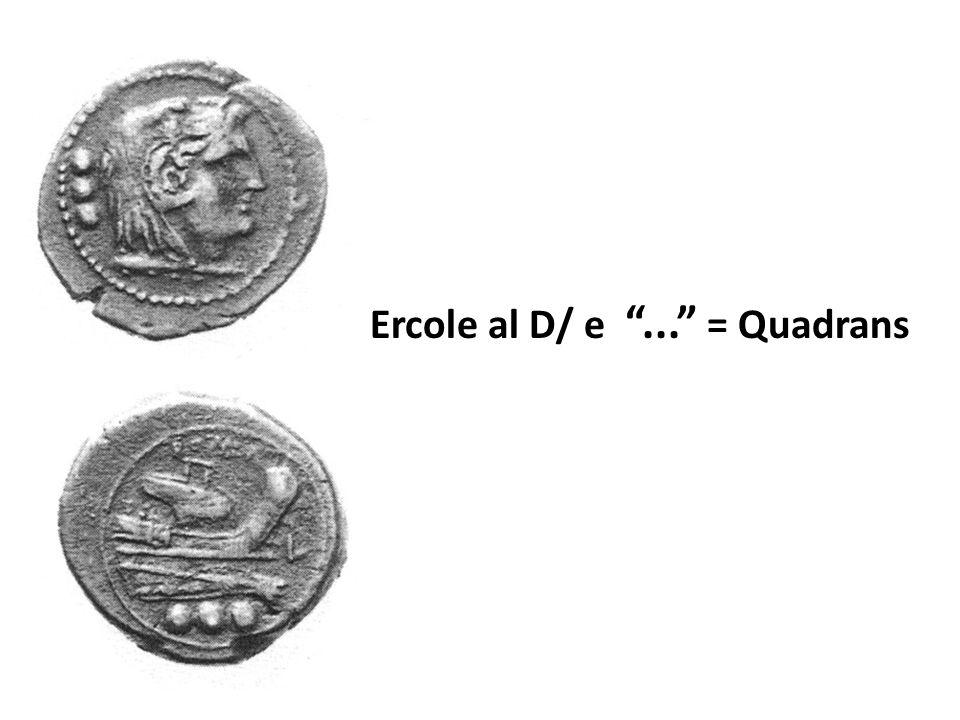 """Ercole al D/ e """"..."""" = Quadrans"""